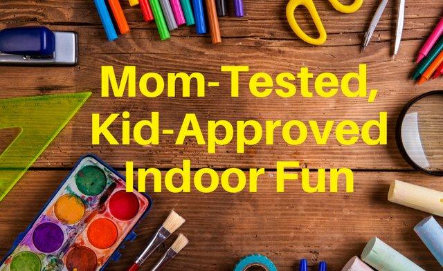 Mom-TestedKid-ApprovedIndoorFun.png