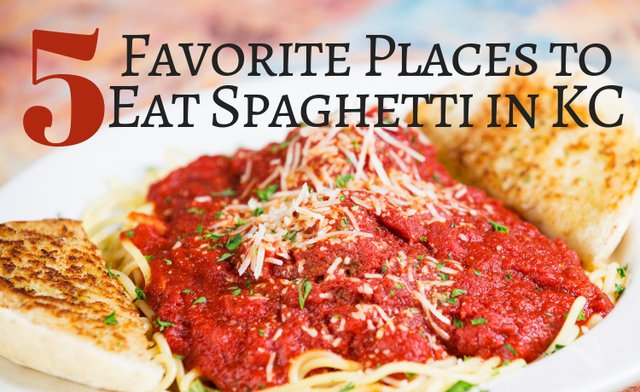 5FavoritePlacestoEatSpaghettiinKC.png