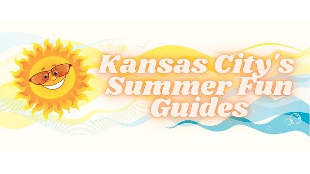 Kansas city's summer fun guides