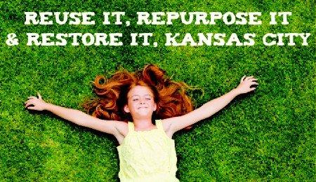 Reuse It, Repurpose It & Restore It, Kansas City