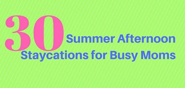 SummerAfternoonStaycationsforBusyMoms.jpg.jpe