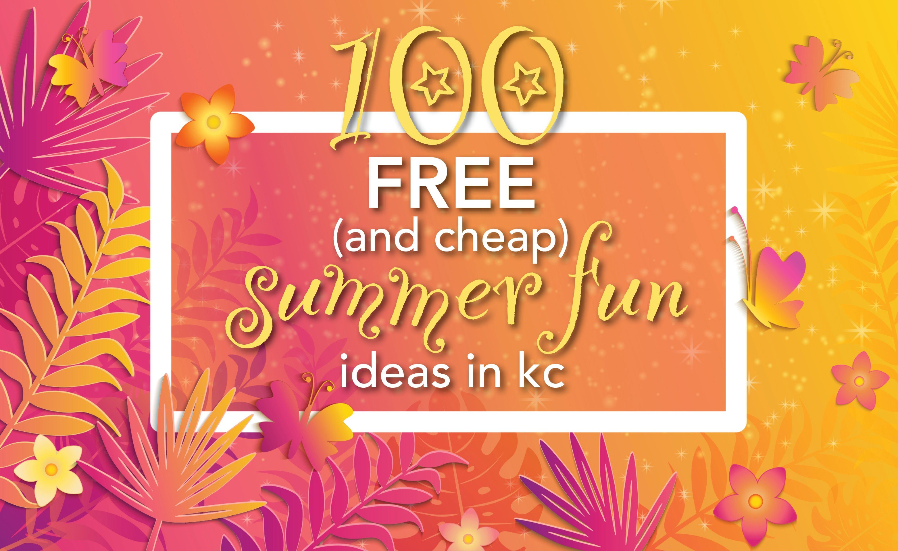 100 Free (and Cheap) Summer Fun Ideas in KC - KC Parent Magazine